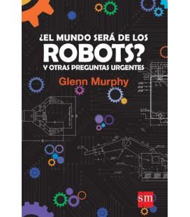 ¿ El mundo será de los robots ?