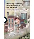 Pepito y la calle mas aburrida del mundo